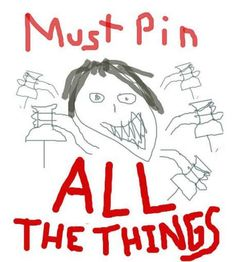 Pin ALL THE THINGS!