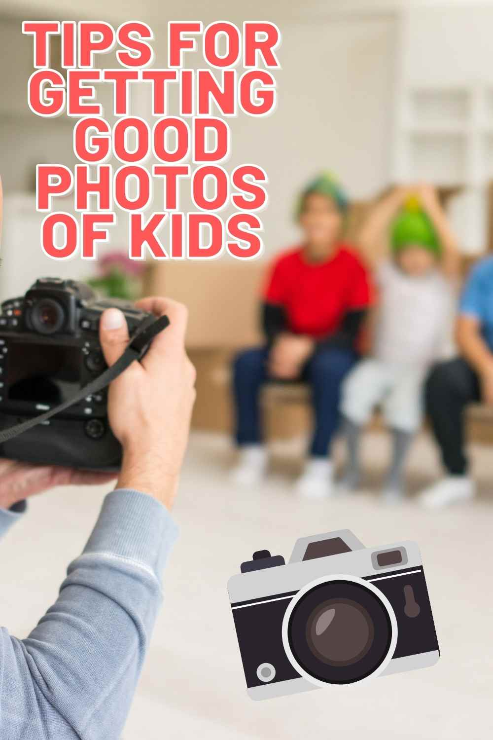 Tips for Getting Good Photos of Kids