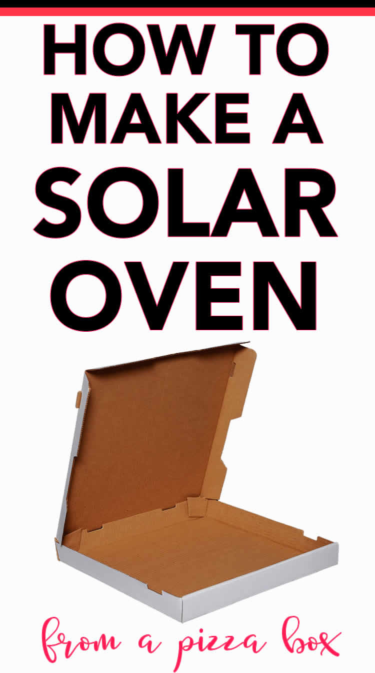 make a solar oven from a pizza box