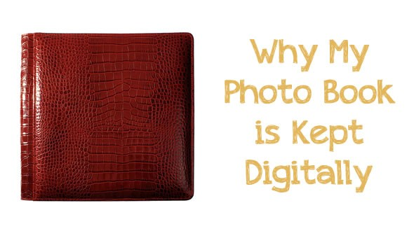 My Photo Book is Kept Digitally
