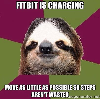 Fitbit is charging, move as few steps as possible.