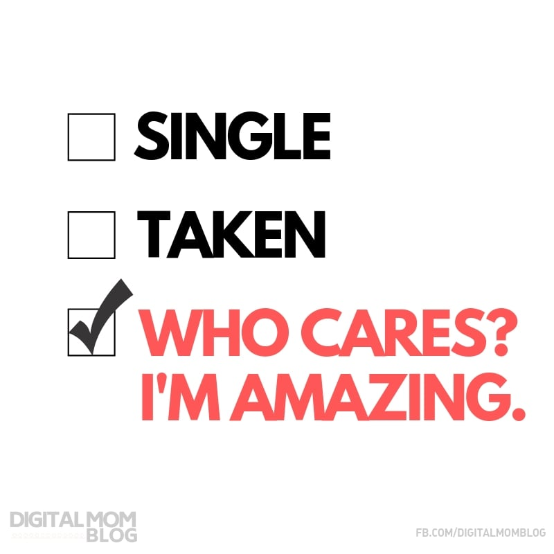 Single, Taken or WHO CARES? I AM AMAZING - Funny Valentine Meme from Digital Mom Blog
