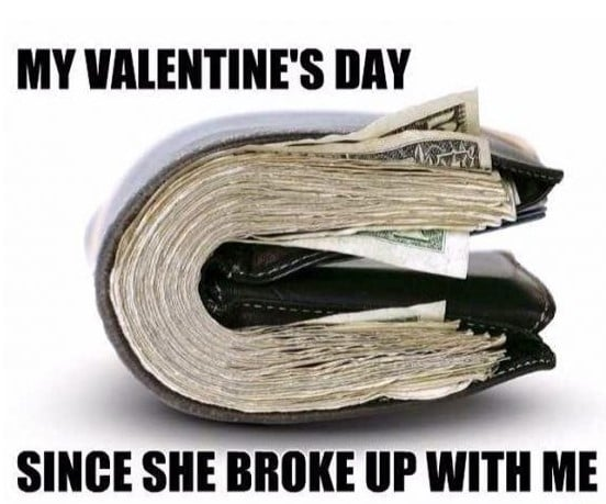 My valentines day since she broke up with me.