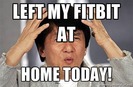 left my fitbit at home