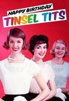 happy birthday tinsel tits