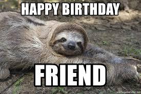 happy birthday friend sloth