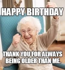 older than me birthday meme