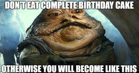Jabba the Hut wishing a happy birthday cake