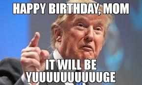 trump birthday mom meme