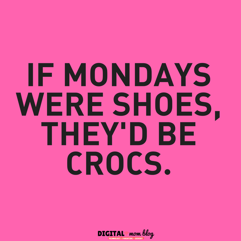 If mondays were shoe theyd be crocs - funny monday memes