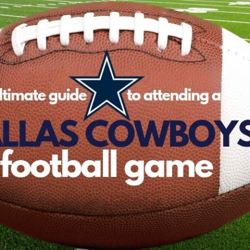 2019 Dallas Cowboys Game Guide – What to Know Before You Go To a Cowboys Game
