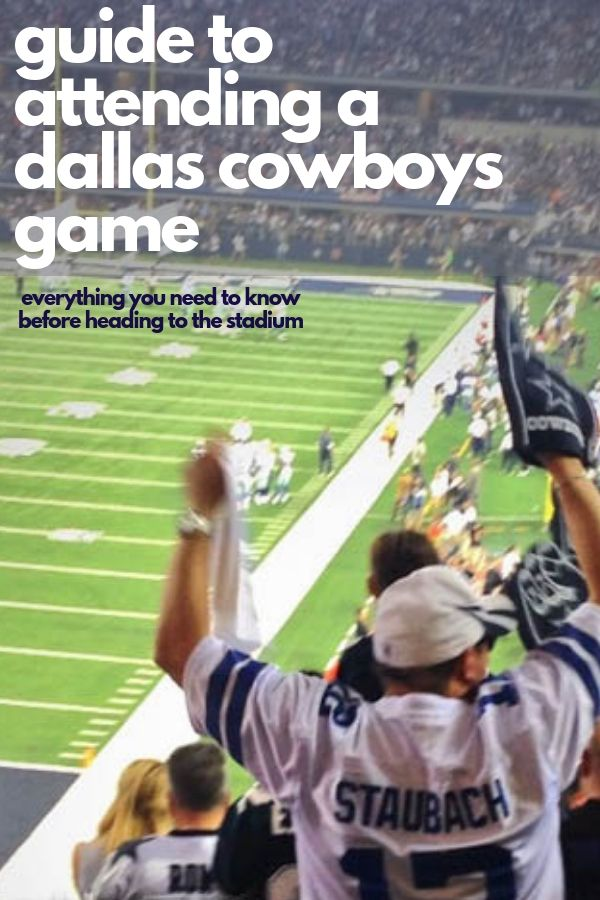 dallas cowboys game guide things to know before you go