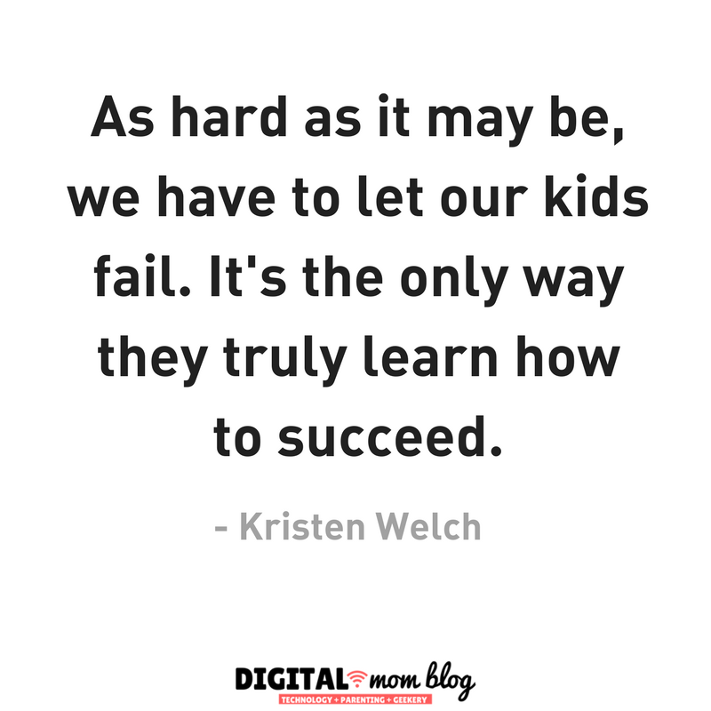 As hard as it may be, we have to let our kids fail. It's the only way they truly learn how to success. mom quotes kristen welch