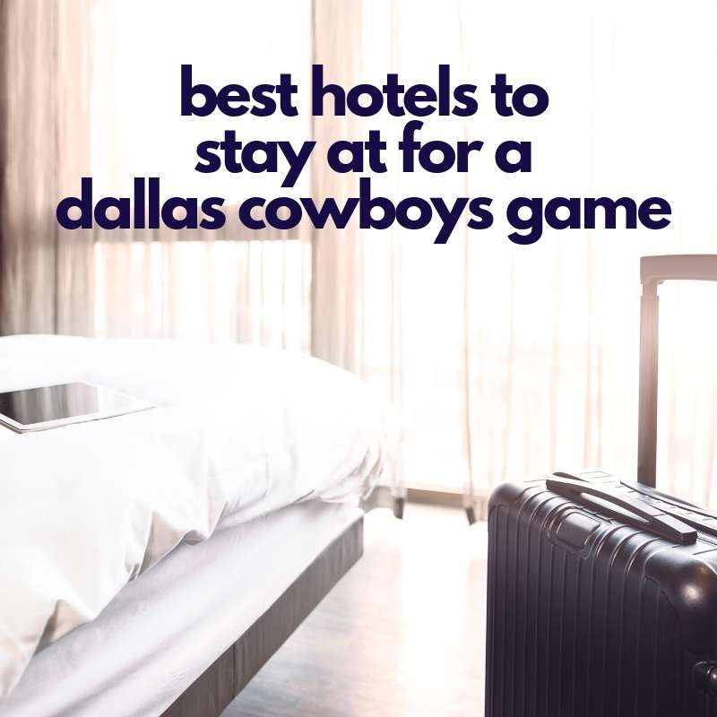 where to stay dallas cowboy game hotel