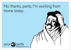no pants working