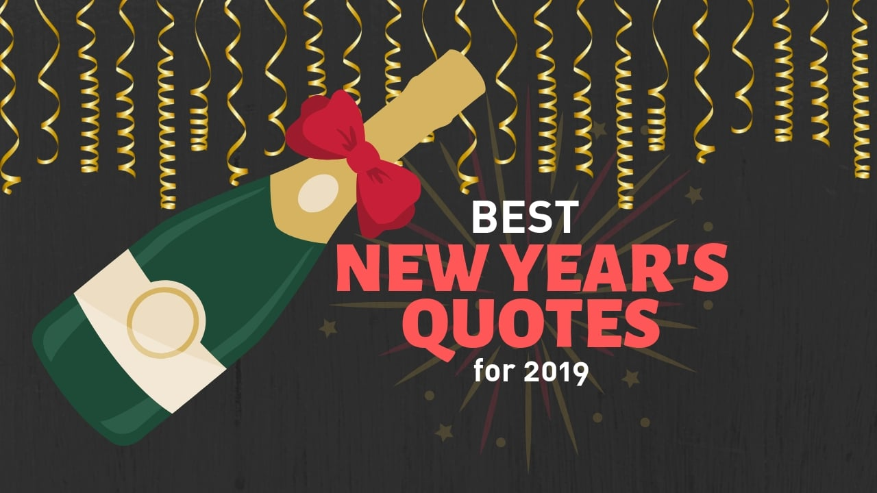 Best New Year Quotes for Ringing in 2019 - Funny and ...