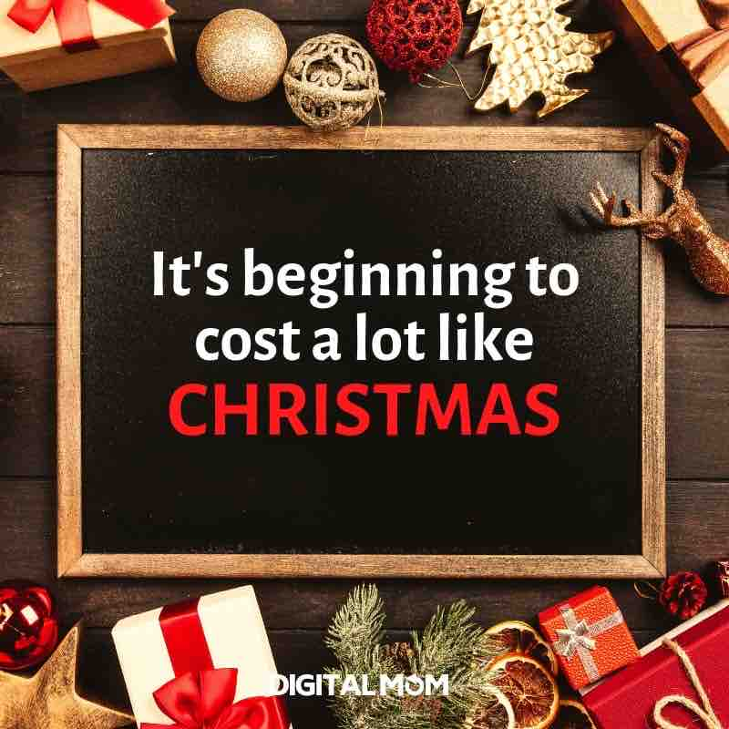 It's beginning to cost a lot like Christmas.