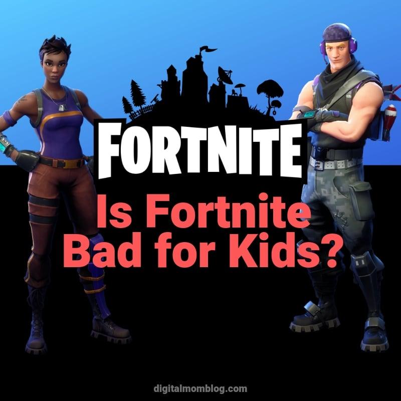 is fortnite bad for kids?