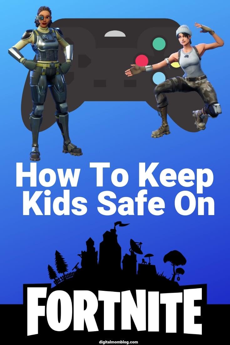 kids safe on fortnite