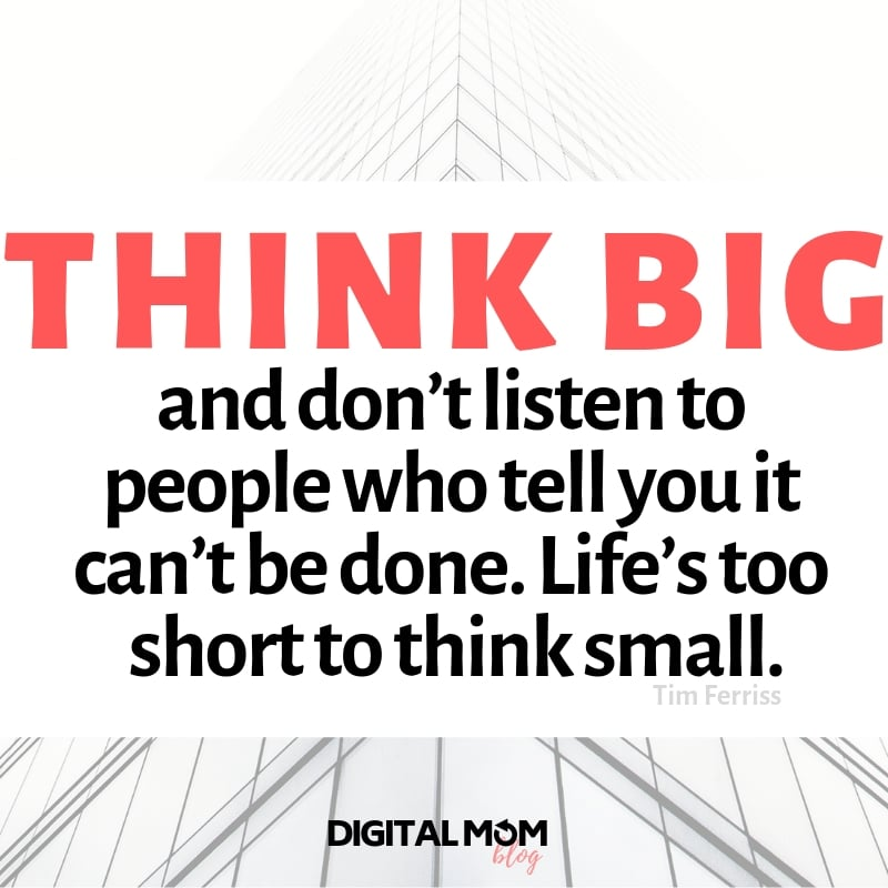 think big and don't listen to people who tell you it can't be done - tim ferriss quote new year 2019