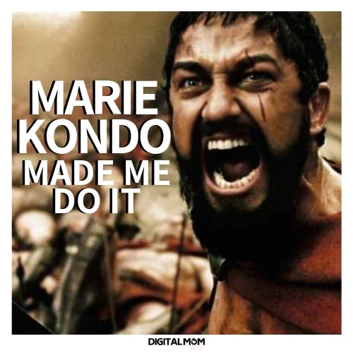 Marie Kondo made me do it! marie kondo meme