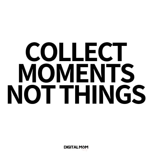 Collect moments not things. Cleaning Meme