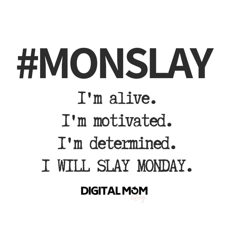 monslay slay monday