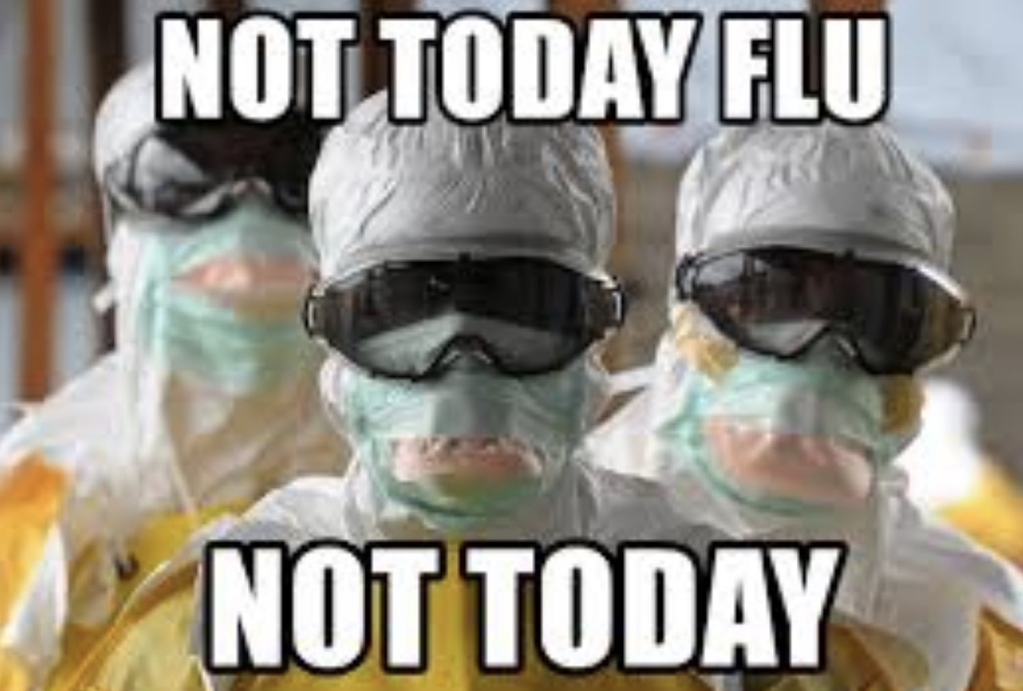 not today flu! hazmat suit for flu