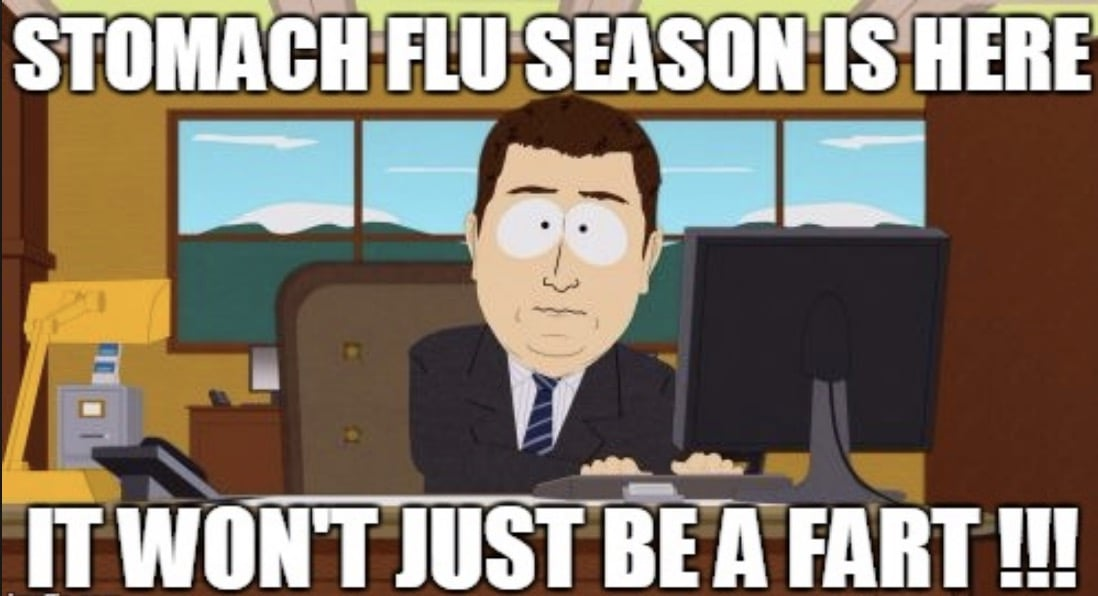 Stomach Flu Season is here, it won't be just a fart - watch out for those sharts! south park meme