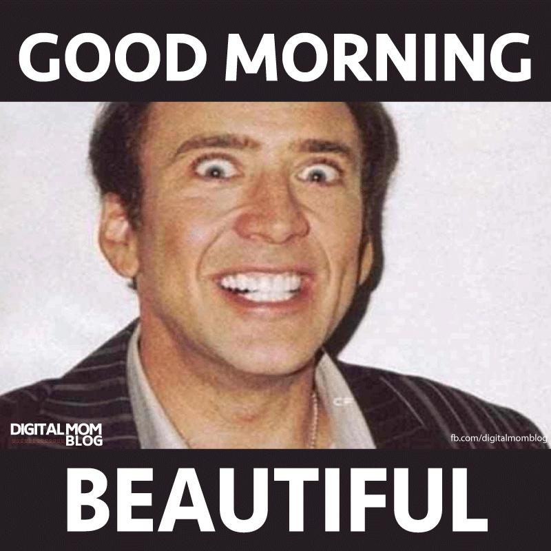 nicholas cage meme good morning beautiful