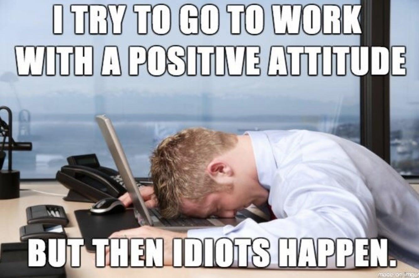 Work Memes - positive attitude at work meme