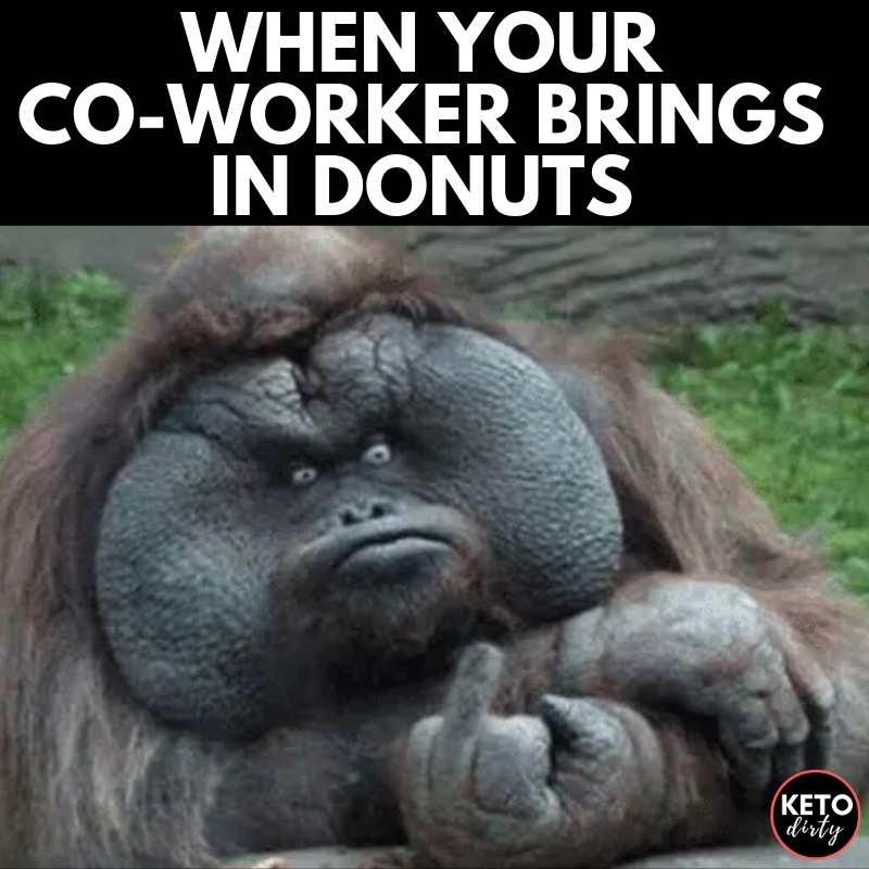 when coworker brings in donuts meme