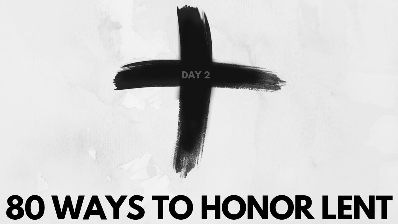 80 ways to honor lent
