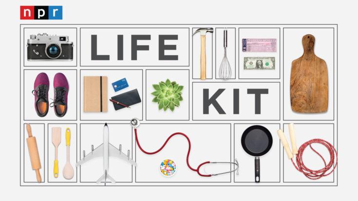 Life Kit from NPR