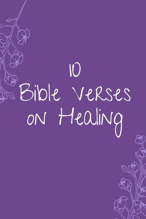10 Bible Verses on Healing Scriptures