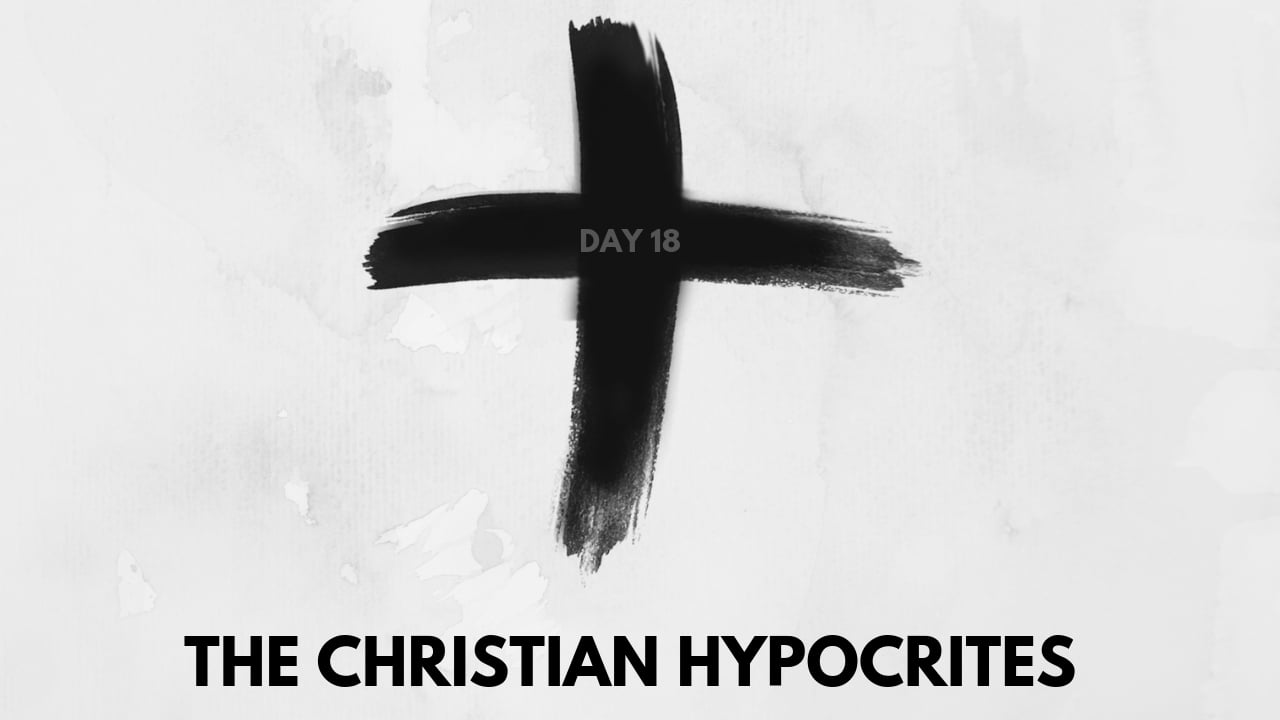 lent day 19 the christian hypocrite