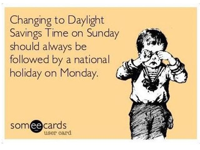 changing to daylight savings time on sunday should always be followed by a national holiday on monday