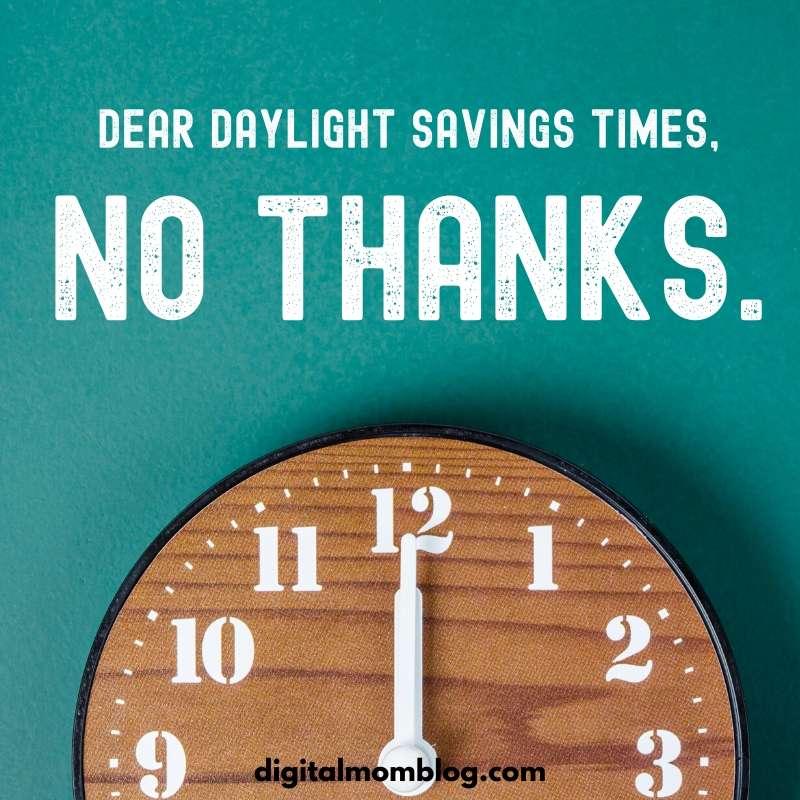 dear daylight savings no thanks meme