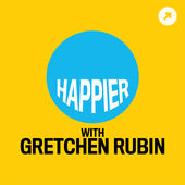 Happier Podcast with Gretchen Rubin