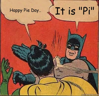 happy pie day meme batman and robin