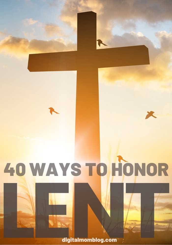 honor lent - 40 ways to honor the season