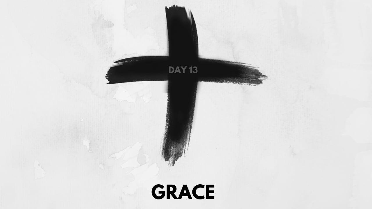 lent-day-13-grace