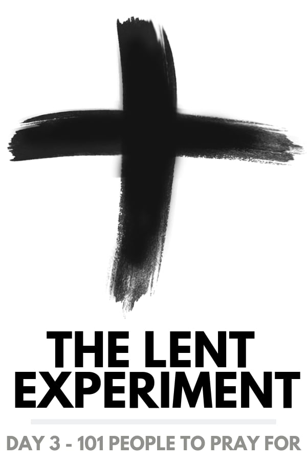 lent day 3 101 people to pray for