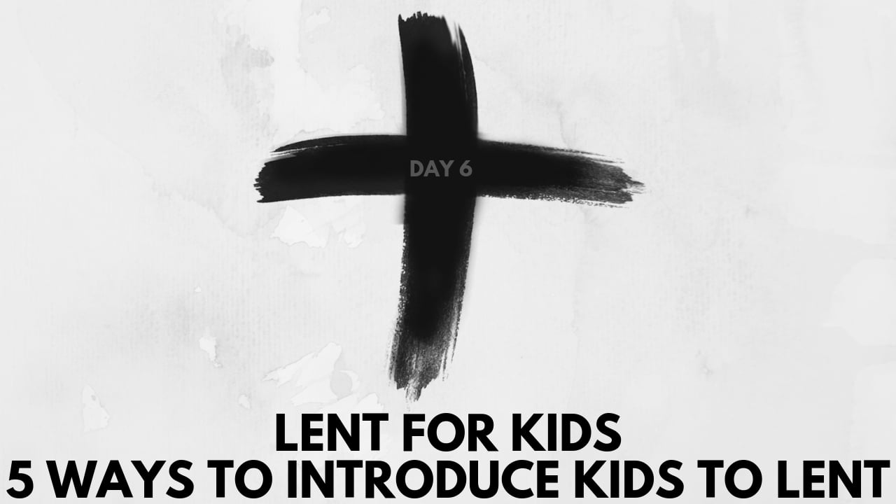 LENT FOR KIDS day 6