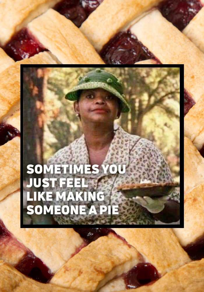 make someone a pie meme