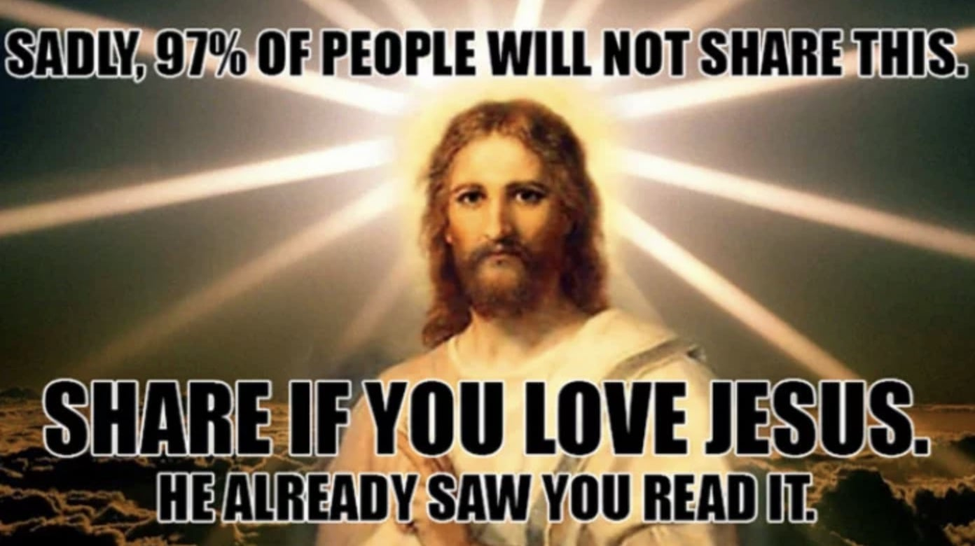 Sadly 97% of people will not share this. Share if you love Jesus. He already saw you read it. Viral Jesus Meme Post