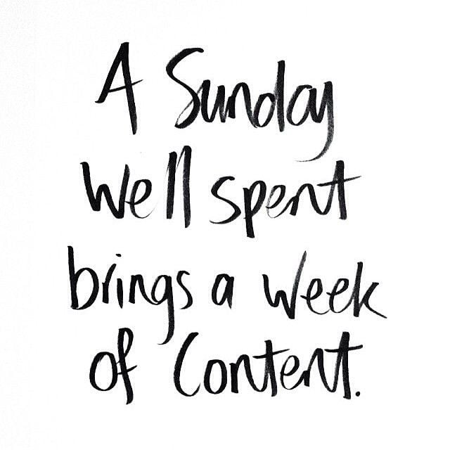 Sunday Quote - A Sunday well spent brings a week of content