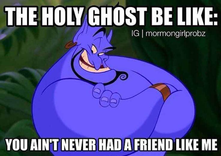 The holy ghost be like - you ain't never had a friend like me. Genie Jesus Meme
