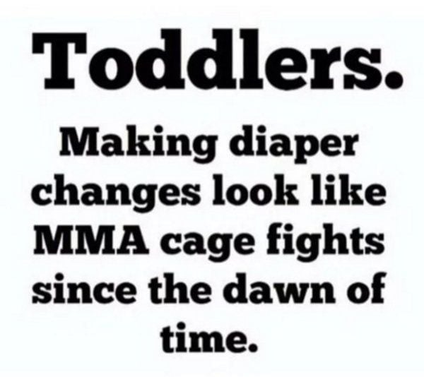 Changing toddler diapers really is like an MMA cage fight!
