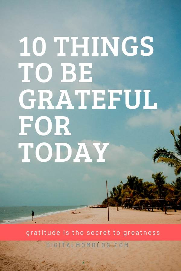10 things to be grateful for today